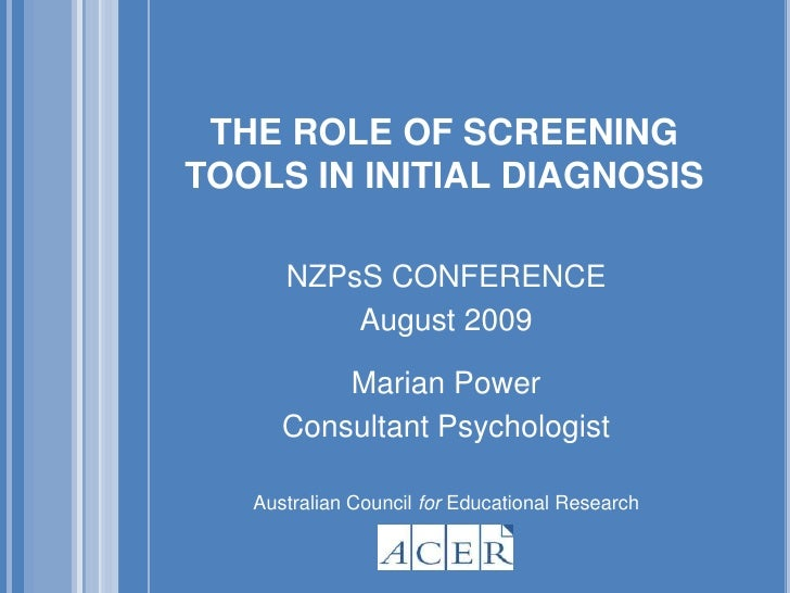 THE ROLE OF SCREENING TOOLS IN INITIAL DIAGNOSIS<br />NZPsS CONFERENCE <br />August 2009<br />Marian Power<br />Consultant...