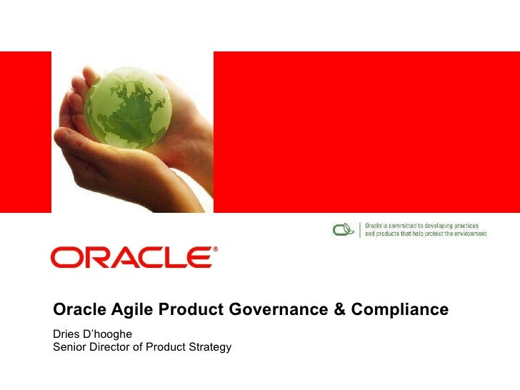 Oracle Agile Product Governance & Compliance Dries D'hooghe Senior Director of Product Strategy