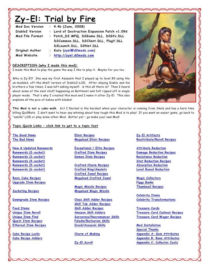 Zy-El: Trial by Fire  Mod Doc Version        : 4.4b (June, 2008)  Diablo2 Version        : Lord of Destruction Expansion P...