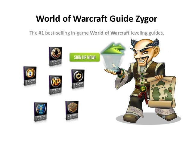World of Warcraft Guide ZygorThe #1 best-selling in-game World of Warcraft leveling guides.