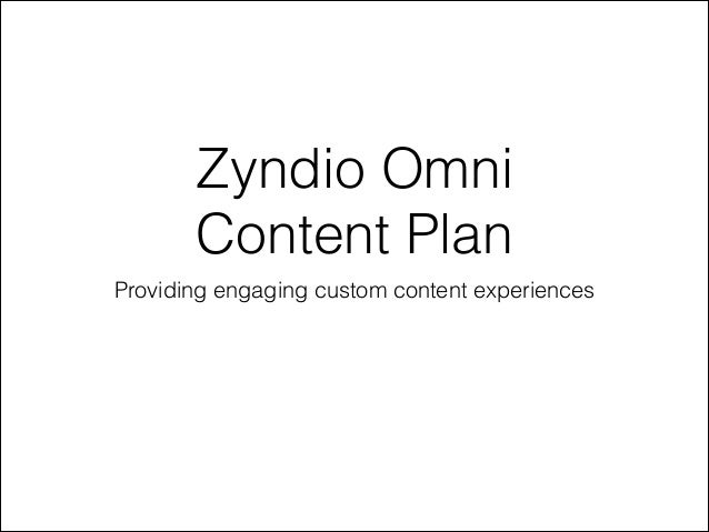 Zyndio Omni Content Plan Providing engaging custom content experiences