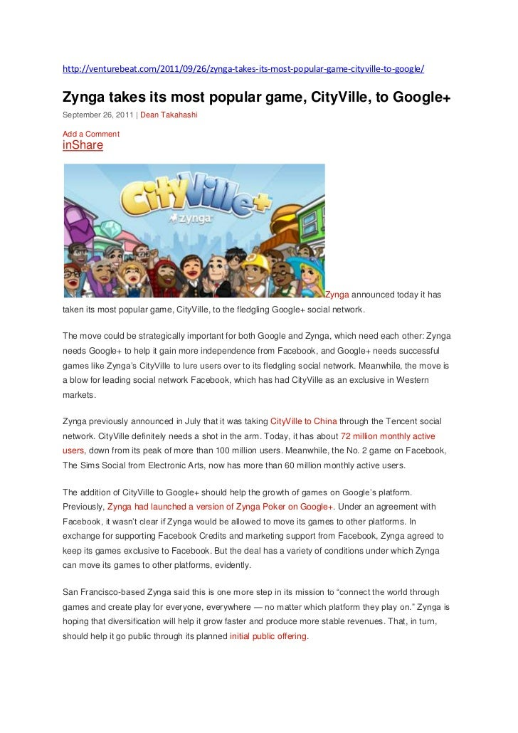 http://venturebeat.com/2011/09/26/zynga-takes-its-most-popular-game-cityville-to-google/Zynga takes its most popular game,...