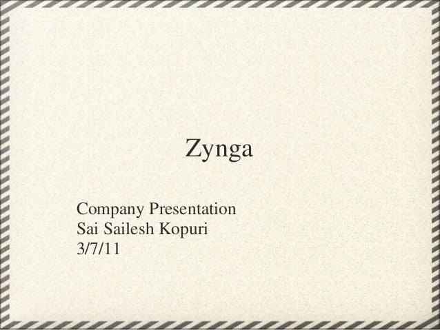 Zynga Company Presentation Sai Sailesh Kopuri 3/7/11