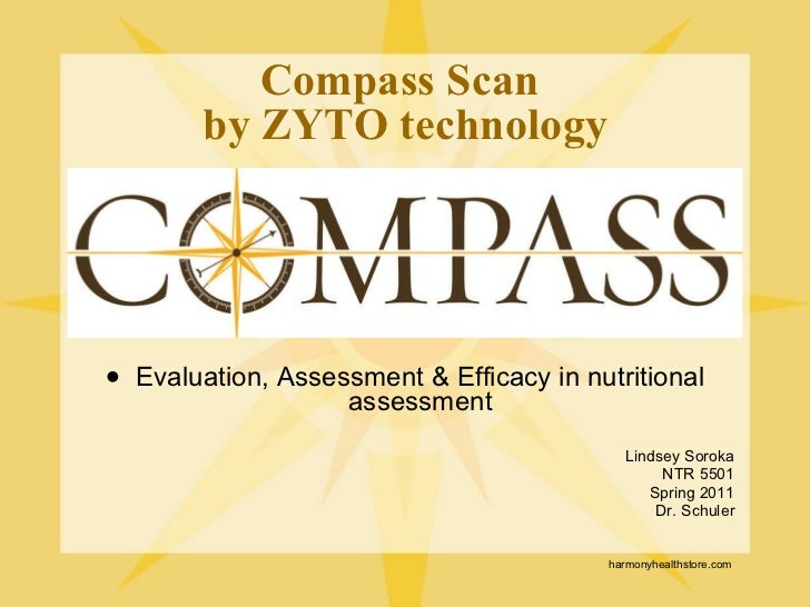 Compass Scan  by ZYTO technology <ul><li>Evaluation, Assessment & Efficacy in nutritional assessment </li></ul><ul><li>Lin...