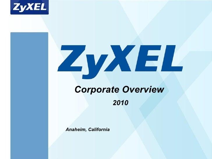 Corporate Overview  2010 Anaheim, California