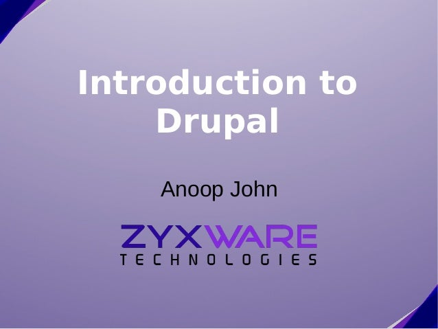 Introduction to Drupal Anoop John