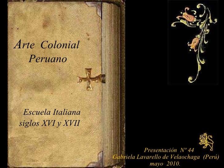 Zz 2 29   arte colonial peruano- escu-italiana nº 44(Gaby Lavarello de Velachaga-2010)