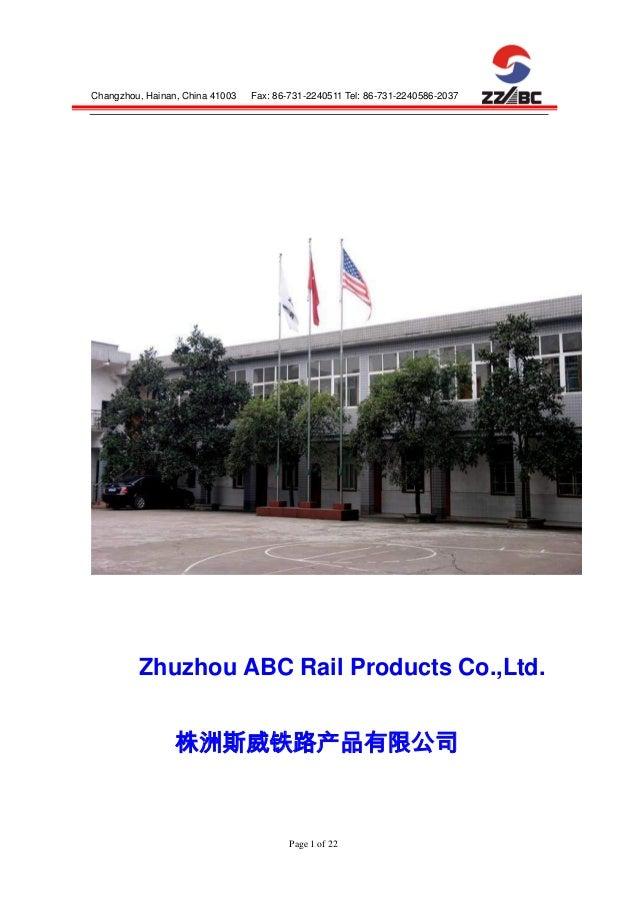 Changzhou, Hainan, China 41003  Fax: 86-731-2240511 Tel: 86-731-2240586-2037  Zhuzhou ABC Rail Products Co.,Ltd  株洲斯威铁路产品有...