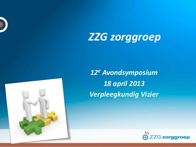ZZG zorggroep12e Avondsymposium18 april 2013Verpleegkundig Vizier