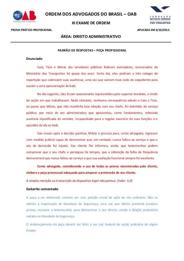 ORDEM DOS ADVOGADOS DO BRASIL – OAB XI EXAME DE ORDEM PROVA PRÁTICO-PROFISSIONAL  APLICADA EM 6/10/2013  ÁREA: DIREITO ADM...