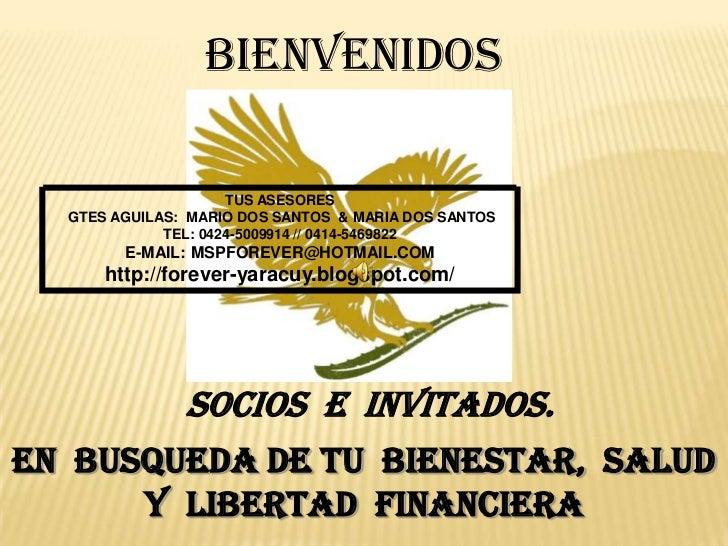 BIENVENIDOS                     TUS ASESORES  GTES AGUILAS: MARIO DOS SANTOS & MARIA DOS SANTOS             TEL: 0424-5009...