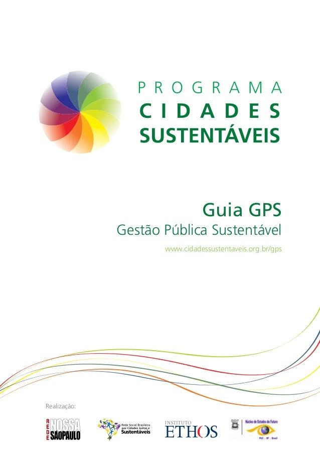 Guia GPS              Gestão Pública Sustentável                     www.cidadessustentaveis.org.br/gpsRealização: