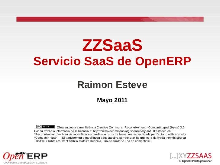 ZZSaaSServicio SaaS de OpenERP                               Raimon Esteve                                              Ma...