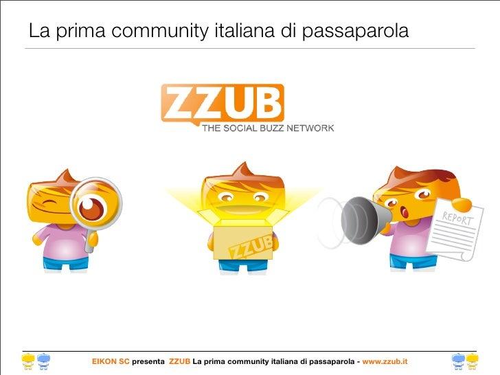 La prima community italiana di passaparola           EIKON SC presenta ZZUB La prima community italiana di passaparola - w...