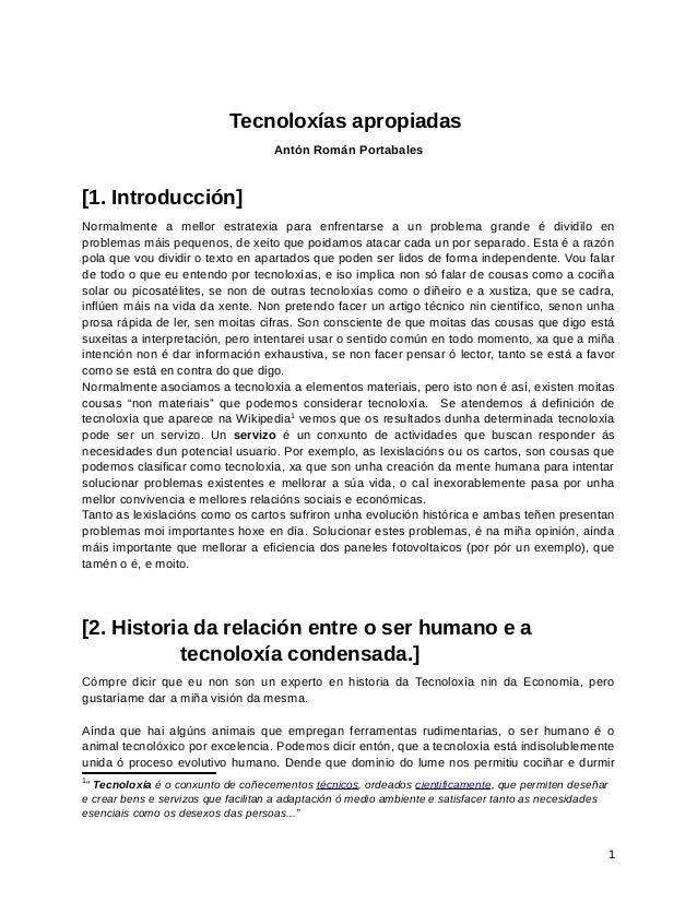 Tecnoloxías apropiadas Antón Román Portabales  [1. Introducción] Normalmente a mellor estratexia para enfrentarse a un pro...