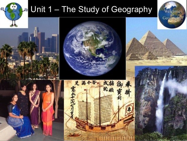 Unit 1 – The Study of Geography