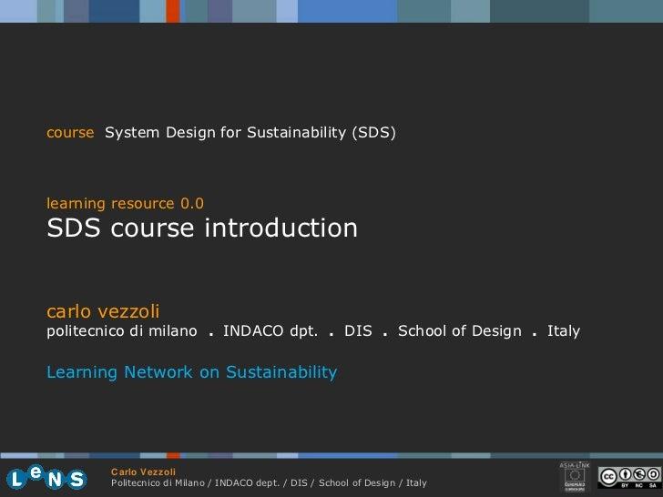 carlo vezzoli politecnico di milano  .  INDACO dpt.  .   DIS  .  School of Design  .  Italy Learning Network on Sustainabi...