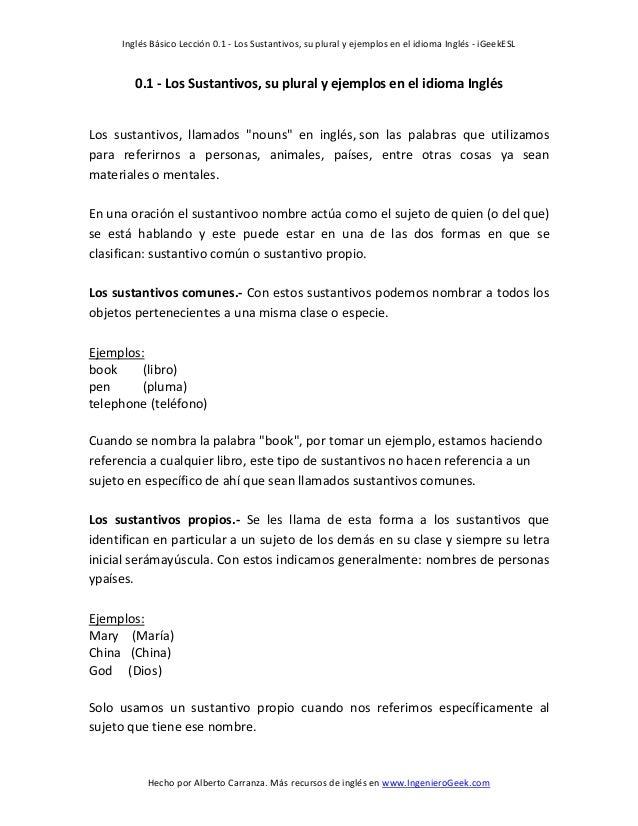 Inglés Básico Lección 0.1 - Los Sustantivos, su plural y ejemplos en el idioma Inglés - iGeekESLHecho por Alberto Carranza...