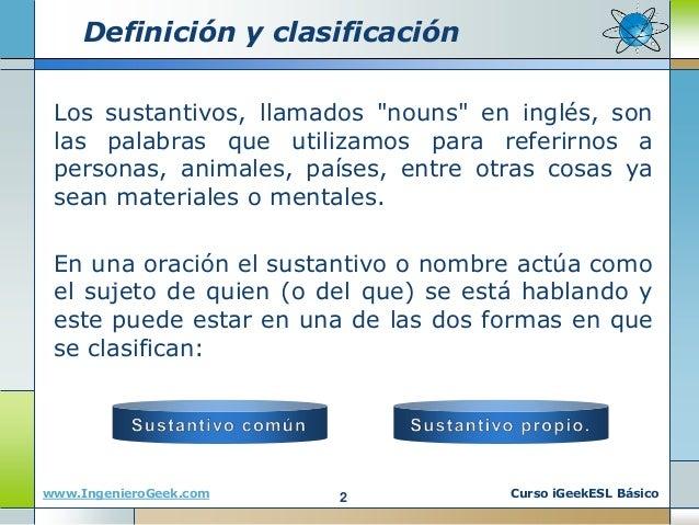 0.1 Lossustantivos, su plural y ejemplos en el idioma inglés Slide 2