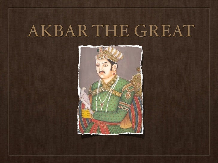 akbar the great akbar the great by norman d quidchay