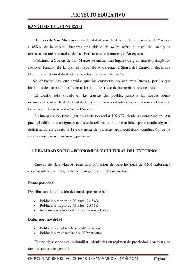 PROYECTO EDUCATIVO  0.ANÁLISIS DEL CONTEXTO  Cuevas de San Marcos es una localidad situada al norte de la provincia de Mál...