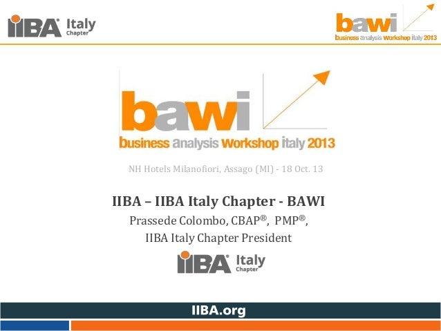 NH Hotels Milanofiori, Assago (MI) - 18 Oct. 13  IIBA – IIBA Italy Chapter - BAWI Prassede Colombo, CBAP®, PMP®, IIBA Ital...