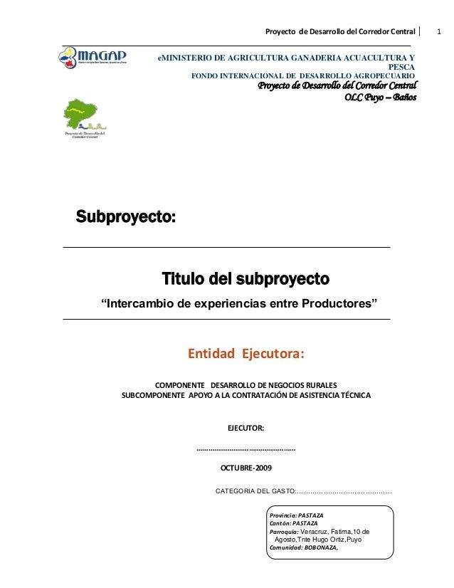 Proyecto de Desarrollo del Corredor Central eMINISTERIO DE AGRICULTURA GANADERIA ACUACULTURA Y PESCA FONDO INTERNACIONAL D...