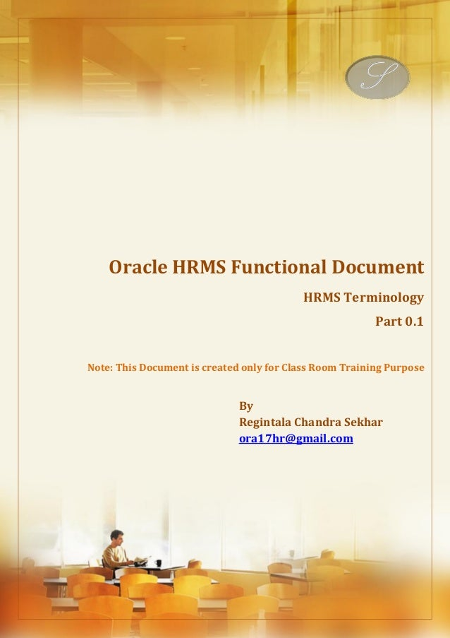 Menu, Functions and Security Profile  Oracle HRMS Functional Document  HRMS Terminology  Part 0.1  Note: This Document is ...