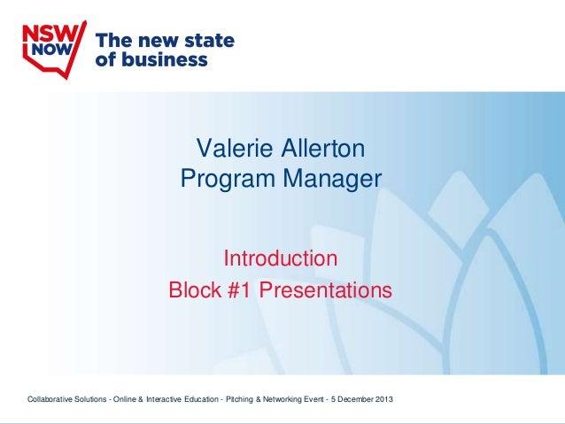 Valerie Allerton Program Manager Introduction Block #1 Presentations  Collaborative Solutions - Online & Interactive Educa...