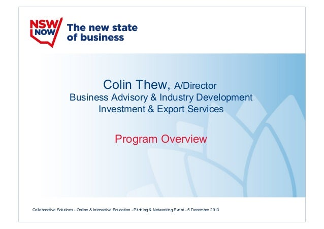 Colin Thew, A/Director Business Advisory & Industry Development Investment & Export Services  Program Overview  Collaborat...