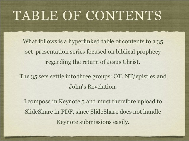 TABLE OF CONTENTS What follows is a hyperlinked table of contents to a 35 set presentation series focused on biblical prop...