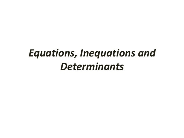 Equations, Inequations and Determinants