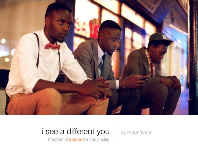 i see a different you by mika rivera freedom of choice for freelancing