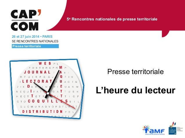 5e Rencontres nationales de presse territoriale Presse territoriale L'heure du lecteur 5E RENCONTRES NATIONALES