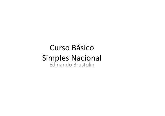 Curso Básico  Simples Nacional  Edinando Brustolin