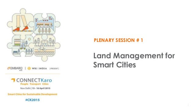 PLENARY SESSION # 1 Land Management for Smart Cities