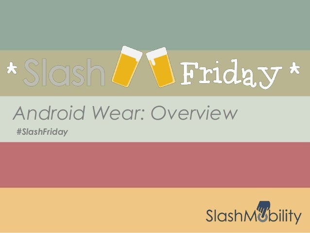 #SlashFriday Android Wear: Overview