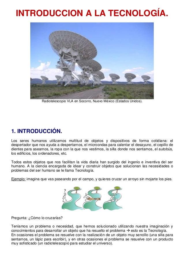 INTRODUCCION A LA TECNOLOGÍA. Radiotelescopio VLA en Socorro, Nuevo México (Estados Unidos). 1. INTRODUCCIÓN. Los seres hu...