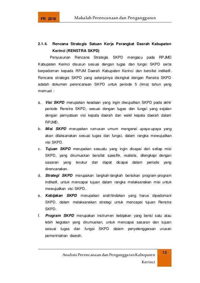 FR 2016 Makalah Perencanaan dan Penganggaran AnalisisPerencanaandanPenganggaranKabupaten Kerinci 13 2.1.4. Rencana Strateg...