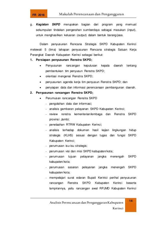 FR 2016 Makalah Perencanaan dan Penganggaran AnalisisPerencanaandanPenganggaranKabupaten Kerinci 14 g. Kegiatan SKPD merup...