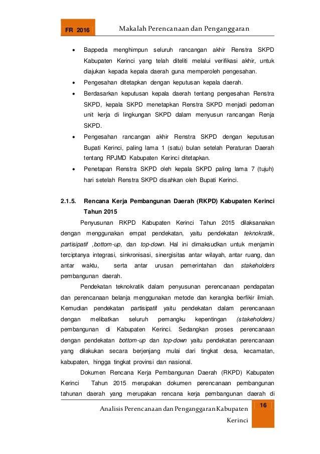 FR 2016 Makalah Perencanaan dan Penganggaran AnalisisPerencanaandanPenganggaranKabupaten Kerinci 16  Bappeda menghimpun s...