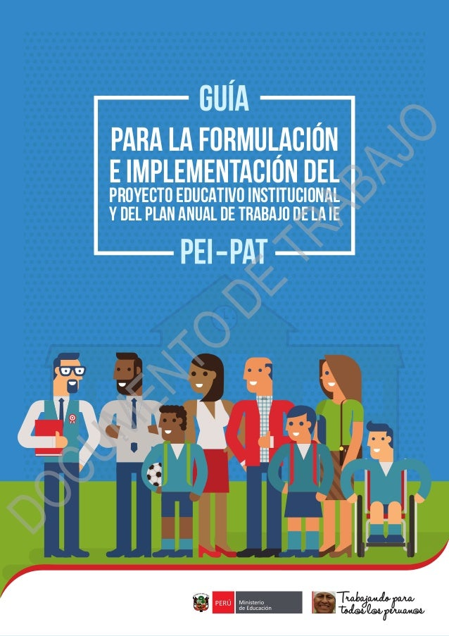 1 Ministerio de Educación PARA LA FORMULACIÓN E IMPLEMENTACIÓN DEL PROYECTO EDUCATIVO INSTITUCIONAL Y DEL PLAN ANUAL DE TR...