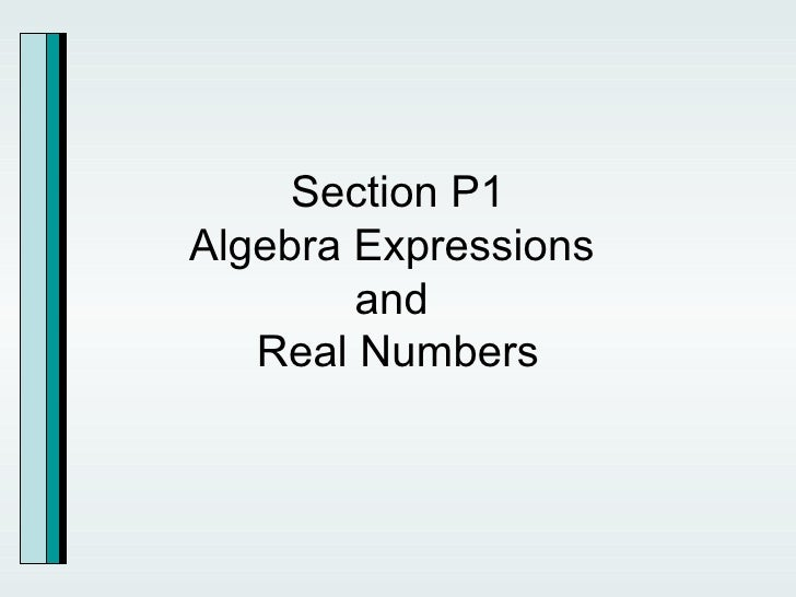 Section P1 Algebra Expressions  and  Real Numbers
