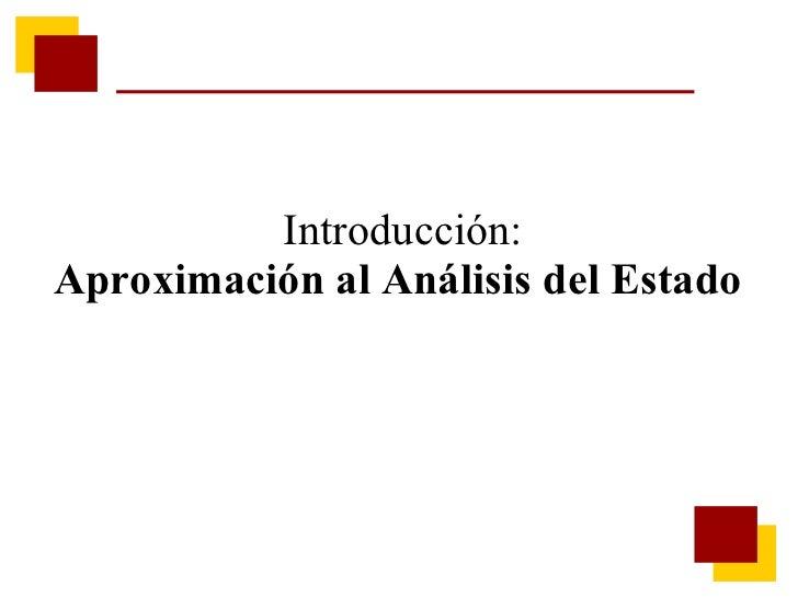 Introducción:  Aproximación al Análisis del Estado