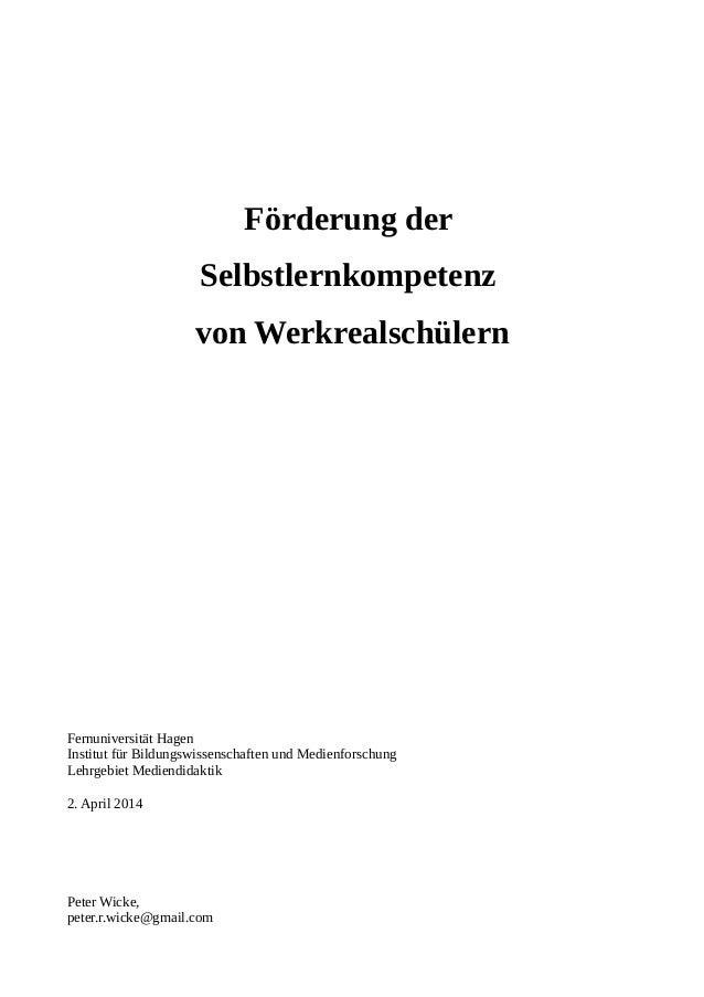 Förderung der Selbstlernkompetenz von Werkrealschülern Fernuniversität Hagen Institut für Bildungswissenschaften und Medie...