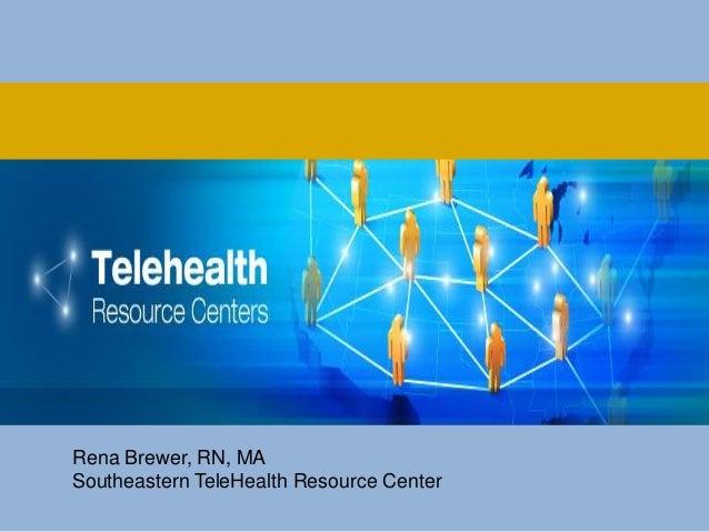 Rena Brewer, RN, MASoutheastern TeleHealth Resource Center