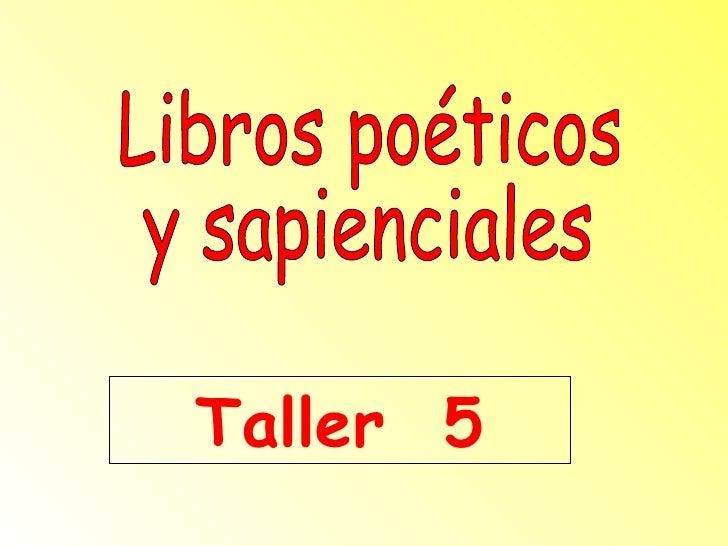 Libros poéticos  y sapienciales Taller  5