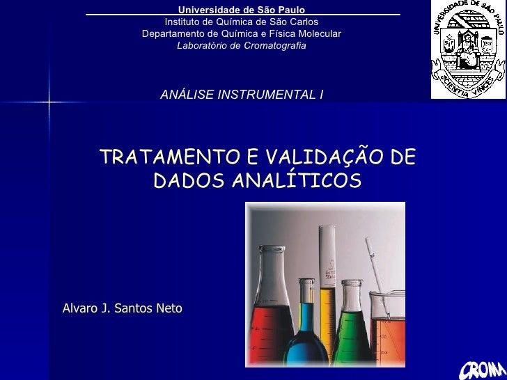 Universidade de São Paulo Instituto de Química de São Carlos Departamento de Química e Física Molecular Laboratório de Cro...