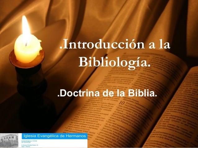 .Introducción a la              Bibliología.           .Doctrina de la Biblia.18/02/13                             1