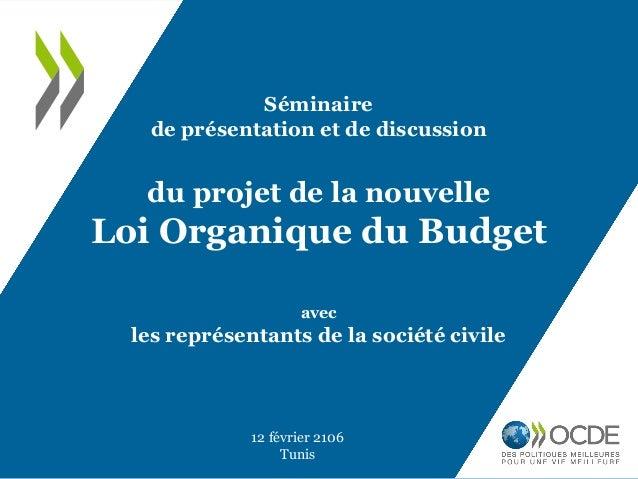 Séminaire de présentation et de discussion du projet de la nouvelle Loi Organique du Budget avec les représentants de la s...